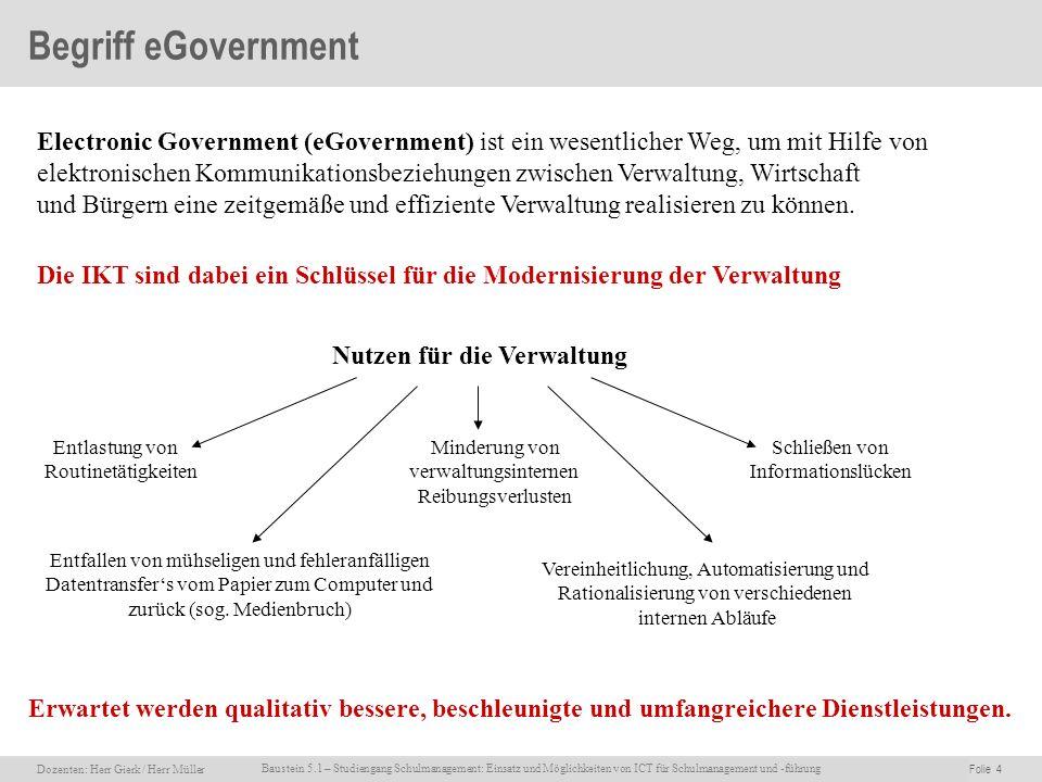 Dozenten: Herr Rainer Gierk Folie 4Baustein 5.1 - Einsatz und Möglichkeiten von ICT für Schulmanagement und –führung, WS 2007/08, WIB e.V. Dozenten: H