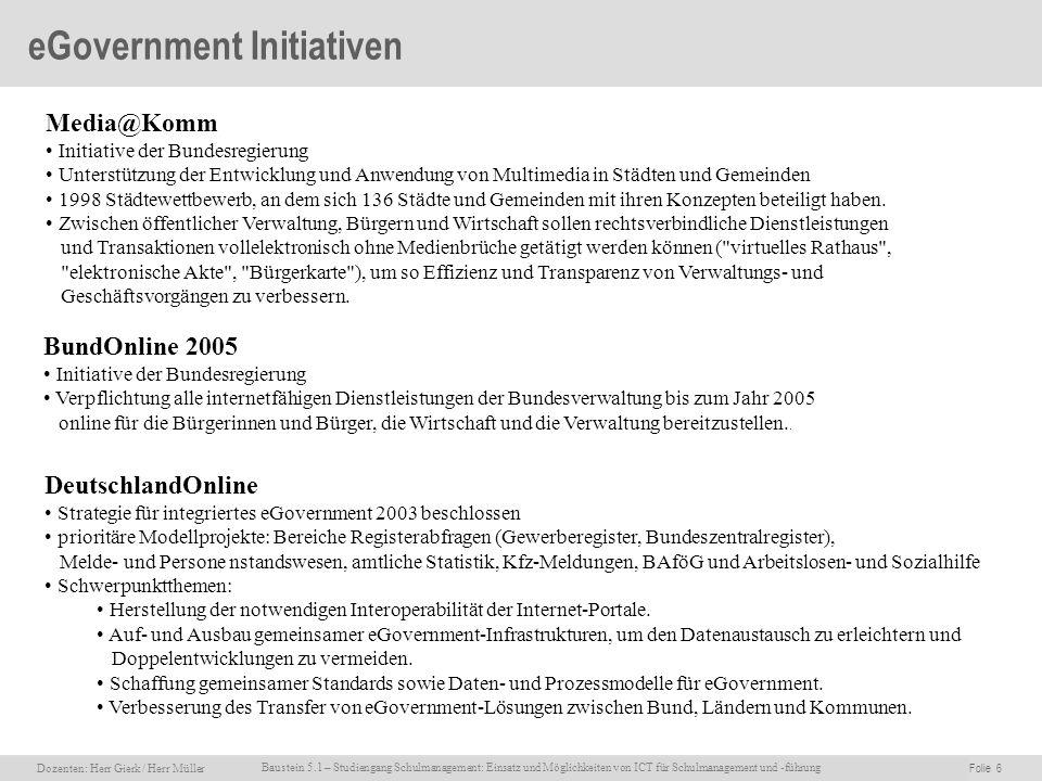Dozenten: Herr Rainer Gierk Folie 6Baustein 5.1 - Einsatz und Möglichkeiten von ICT für Schulmanagement und –führung, WS 2007/08, WIB e.V. Dozenten: H