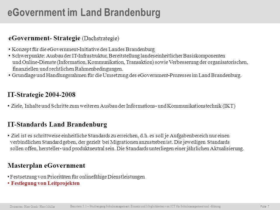 Dozenten: Herr Rainer Gierk Folie 7Baustein 5.1 - Einsatz und Möglichkeiten von ICT für Schulmanagement und –führung, WS 2007/08, WIB e.V. Dozenten: H