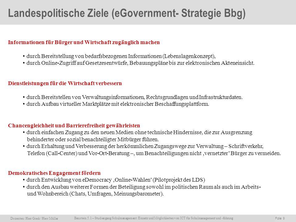 Dozenten: Herr Rainer Gierk Folie 9Baustein 5.1 - Einsatz und Möglichkeiten von ICT für Schulmanagement und –führung, WS 2007/08, WIB e.V. Dozenten: H