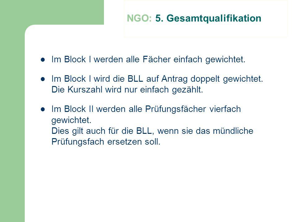 Im Block I werden alle Fächer einfach gewichtet. Im Block I wird die BLL auf Antrag doppelt gewichtet. Die Kurszahl wird nur einfach gezählt. Im Block