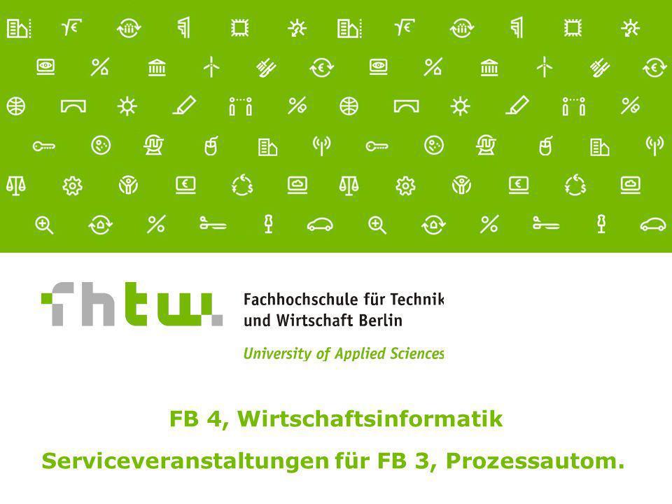 Referent · 06.01.2014 1 von xx Seiten FB 4, Wirtschaftsinformatik Serviceveranstaltungen für FB 3, Prozessautom.