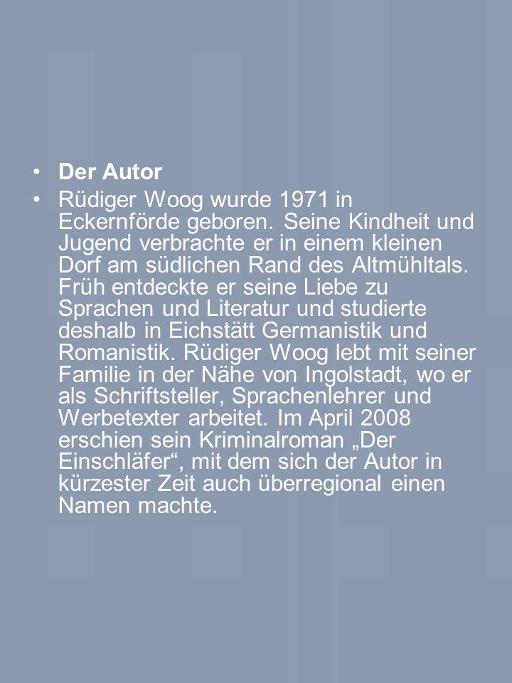 Der Autor Rüdiger Woog wurde 1971 in Eckernförde geboren.