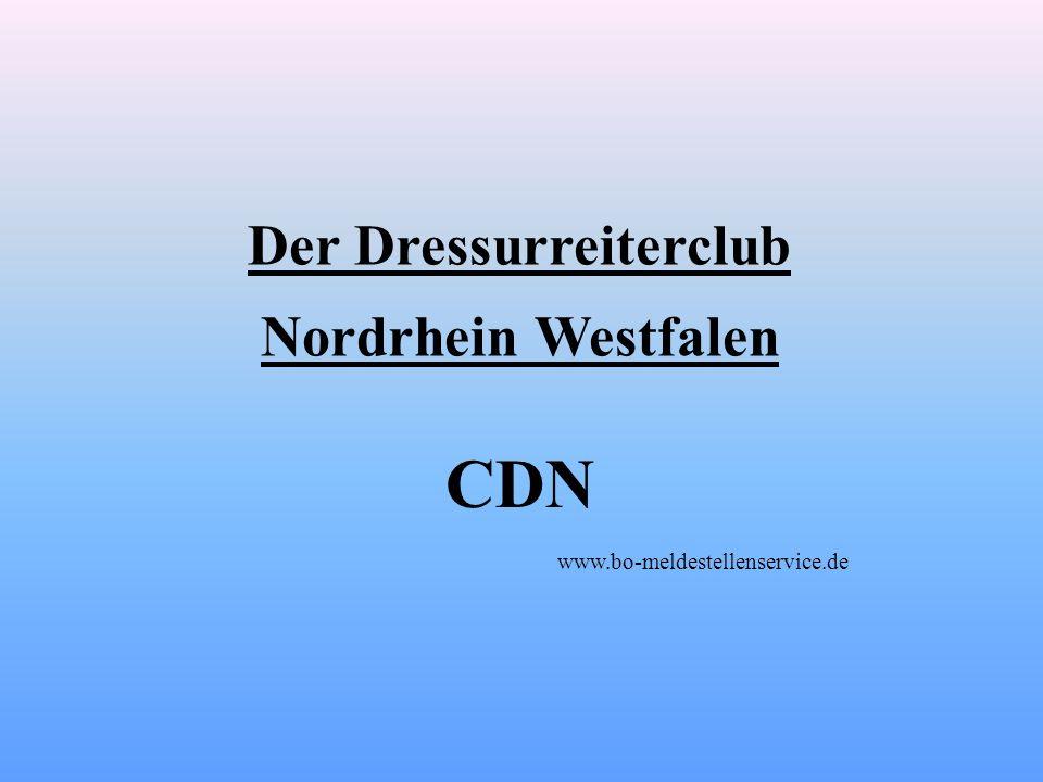 Der Dressurreiterclub Nordrhein Westfalen CDN www.bo-meldestellenservice.de