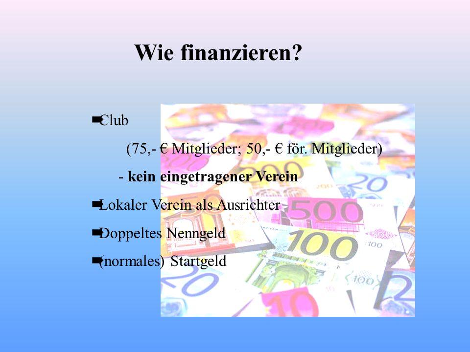 Wie finanzieren.Club (75,- Mitglieder; 50,- för.