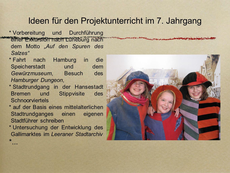 Ideen für den Projektunterricht im 7. Jahrgang Vorbereitung und Durchführung einer Exkursion nach Lüneburg nach dem Motto Auf den Spuren des Salzes Fa