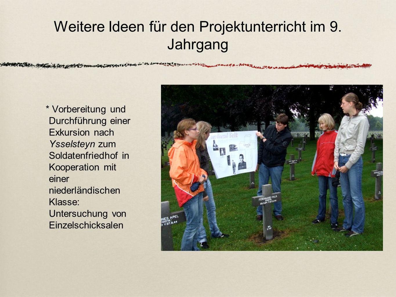 Vorbereitung und Durchführung einer Exkursion nach Ysselsteyn zum Soldatenfriedhof in Kooperation mit einer niederländischen Klasse: Untersuchung von