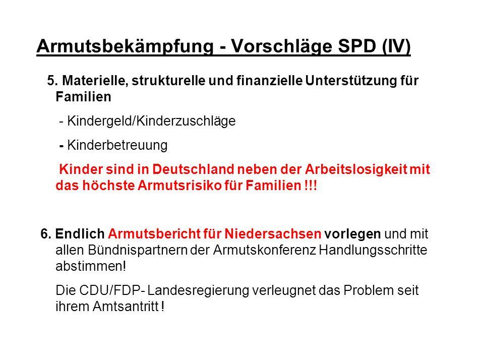 Armutsbekämpfung - Vorschläge SPD (IV) 5. Materielle, strukturelle und finanzielle Unterstützung für Familien - Kindergeld/Kinderzuschläge - Kinderbet