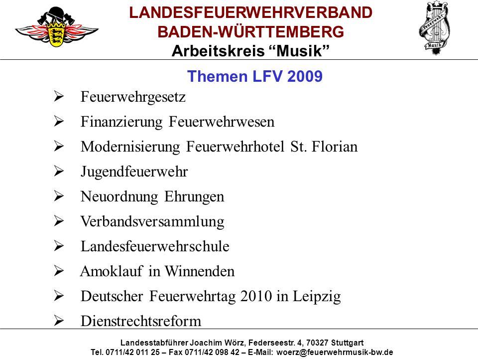 LANDESFEUERWEHRVERBAND BADEN-WÜRTTEMBERG Arbeitskreis Musik Landesstabführer Joachim Wörz, Federseestr. 4, 70327 Stuttgart Tel. 0711/42 011 25 – Fax 0