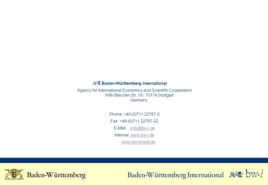 Baden-Württemberg International Agency for International Economics and Scientific Cooperation Willi-Bleicher-Str. 19   70174 Stuttgart Germany Phone: