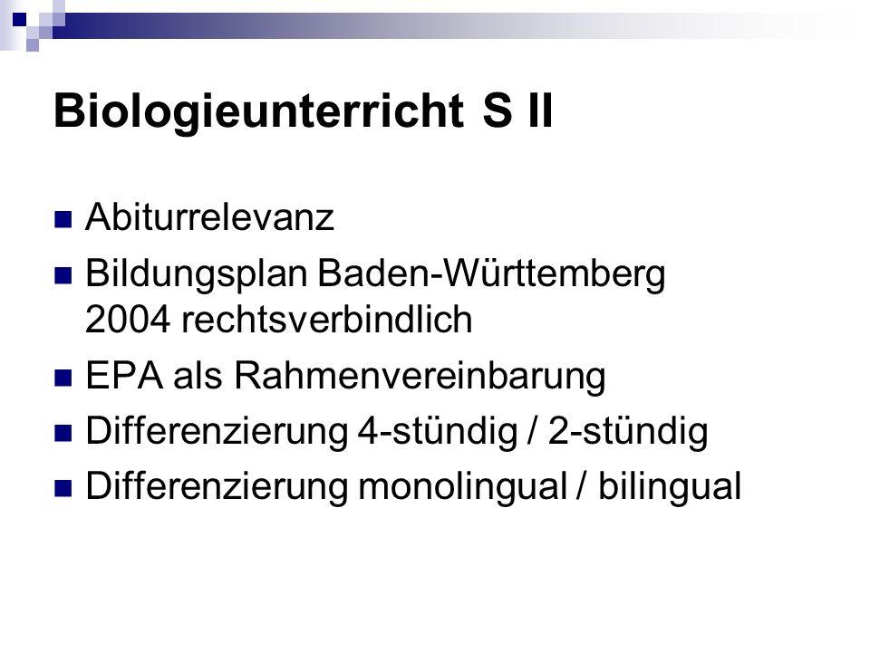 Biologieunterricht S II Abiturrelevanz Bildungsplan Baden-Württemberg 2004 rechtsverbindlich EPA als Rahmenvereinbarung Differenzierung 4-stündig / 2-