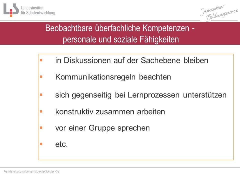 Fremdevaluation allgemein bildender Schulen - 52 Beobachtbare überfachliche Kompetenzen - personale und soziale Fähigkeiten in Diskussionen auf der Sa