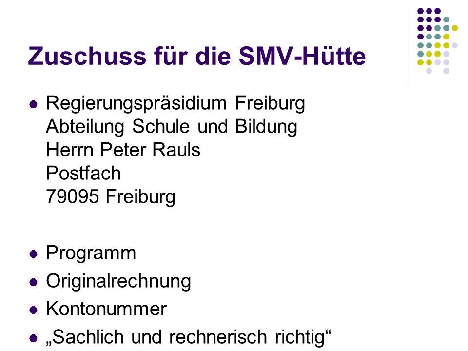 Zuschuss für die SMV-Hütte Regierungspräsidium Freiburg Abteilung Schule und Bildung Herrn Peter Rauls Postfach 79095 Freiburg Programm Originalrechnu