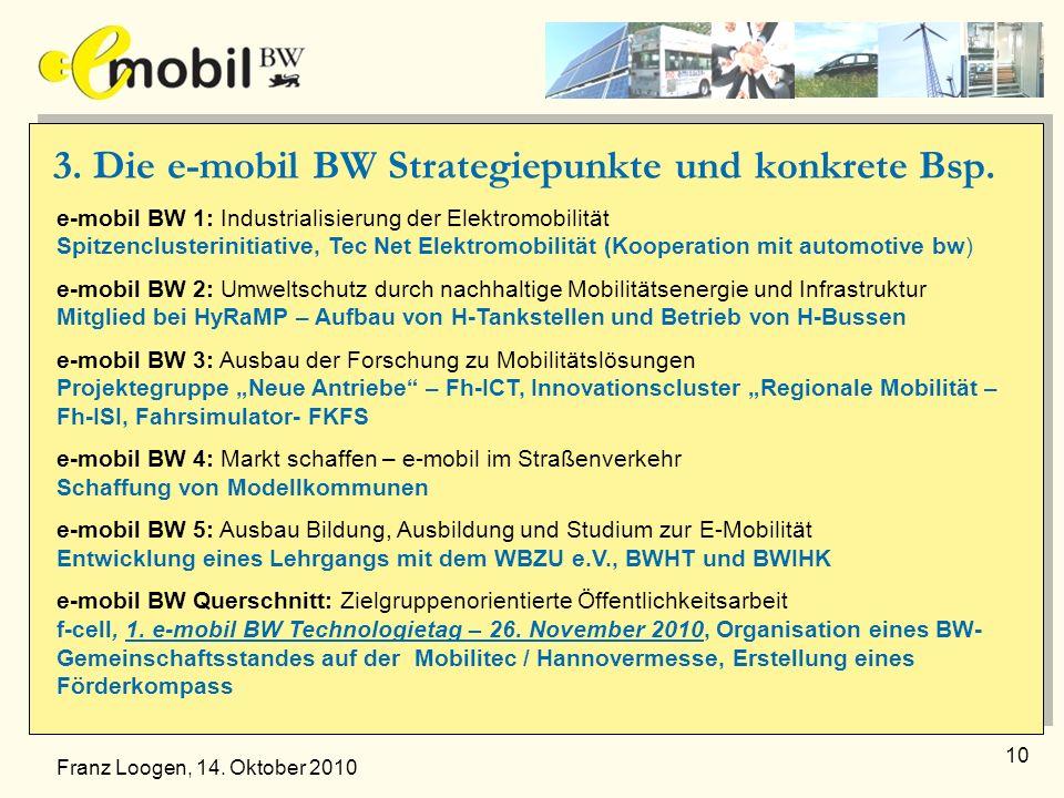 10 3. Die e-mobil BW Strategiepunkte und konkrete Bsp. e-mobil BW 1: Industrialisierung der Elektromobilität Spitzenclusterinitiative, Tec Net Elektro