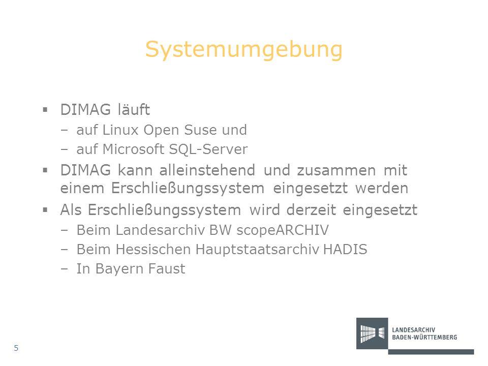 Systemumgebung DIMAG läuft –auf Linux Open Suse und –auf Microsoft SQL-Server DIMAG kann alleinstehend und zusammen mit einem Erschließungssystem eing