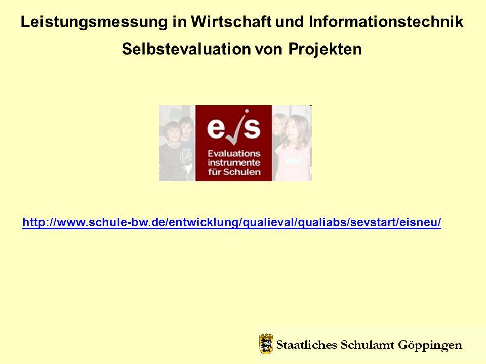 Leistungsmessung in Wirtschaft und Informationstechnik Selbstevaluation von Projekten http://www.schule-bw.de/entwicklung/qualieval/qualiabs/sevstart/