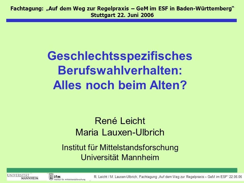 R. Leicht / M. Lauxen-Ulbrich, Fachtagung Auf dem Weg zur Regelpraxis – GeM im ESF 22.06.06 Fachtagung: Auf dem Weg zur Regelpraxis – GeM im ESF in Ba