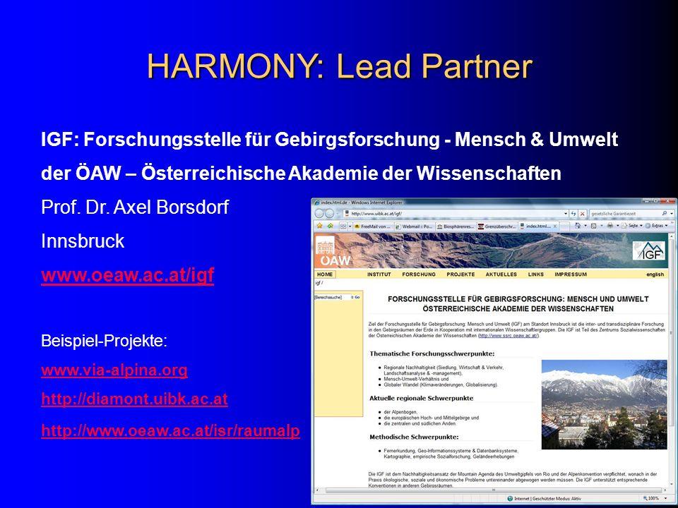 HARMONY: Lead Partner IGF: Forschungsstelle für Gebirgsforschung - Mensch & Umwelt der ÖAW – Österreichische Akademie der Wissenschaften Prof. Dr. Axe