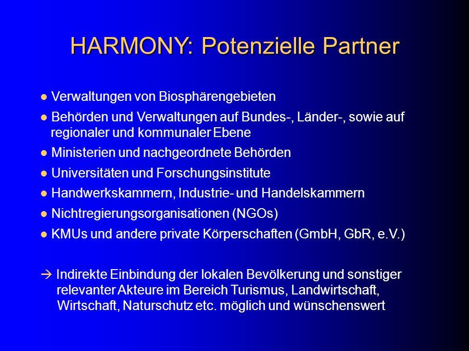 HARMONY: Potenzielle Partner Verwaltungen von Biosphärengebieten Behörden und Verwaltungen auf Bundes-, Länder-, sowie auf regionaler und kommunaler E