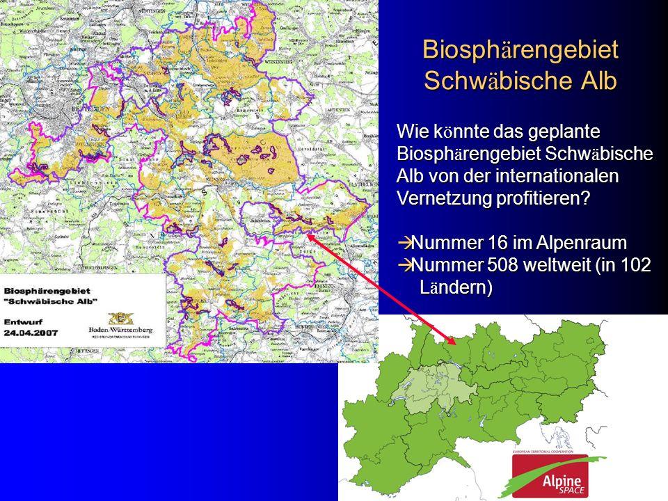 Biosph ä rengebiet Schw ä bische Alb Wie k ö nnte das geplante Biosph ä rengebiet Schw ä bische Alb von der internationalen Vernetzung profitieren? Nu