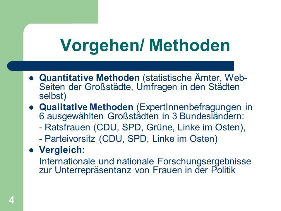 4 Vorgehen/ Methoden Quantitative Methoden (statistische Ämter, Web- Seiten der Großstädte, Umfragen in den Städten selbst) Qualitative Methoden (Expe