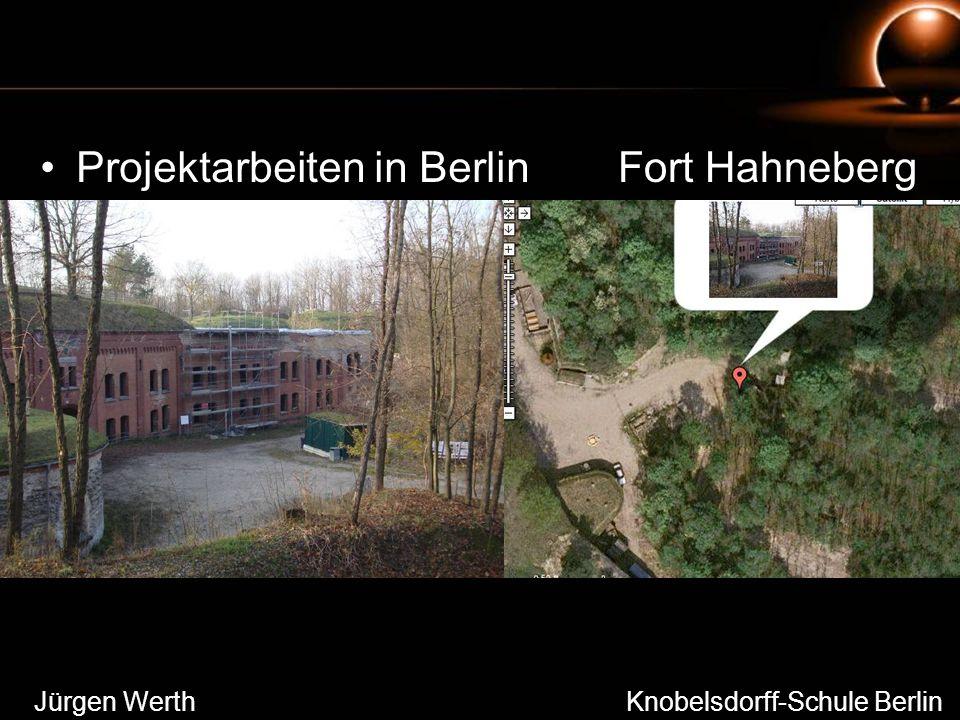 Projektarbeiten in BerlinFort Hahneberg Jürgen Werth Knobelsdorff-Schule Berlin