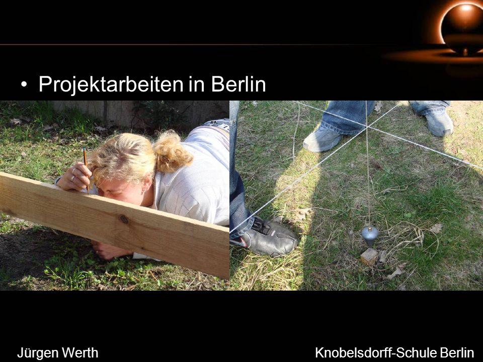 Projektarbeiten in Berlin Jürgen Werth Knobelsdorff-Schule Berlin
