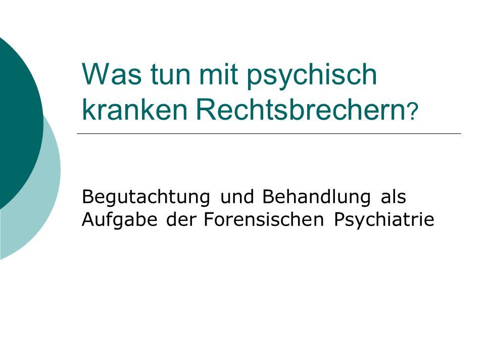 Was tun mit psychisch kranken Rechtsbrechern .