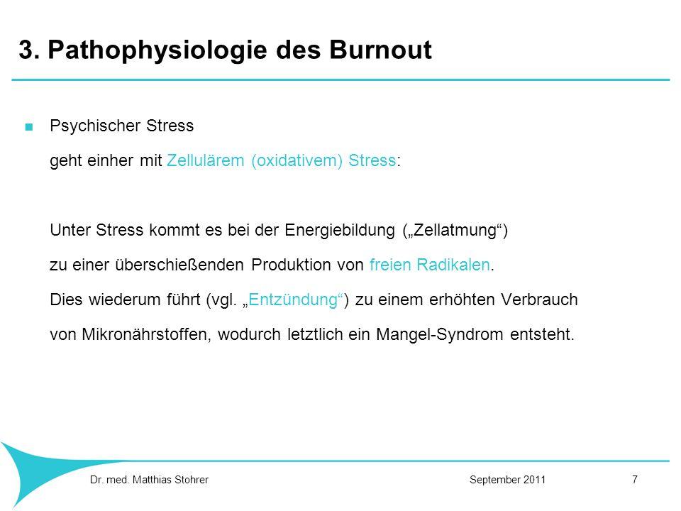 3. Pathophysiologie des Burnout Psychischer Stress geht einher mit Zellulärem (oxidativem) Stress: Unter Stress kommt es bei der Energiebildung (Zella