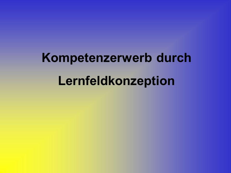 Kompetenzerwerb durch Lernfeldkonzeption