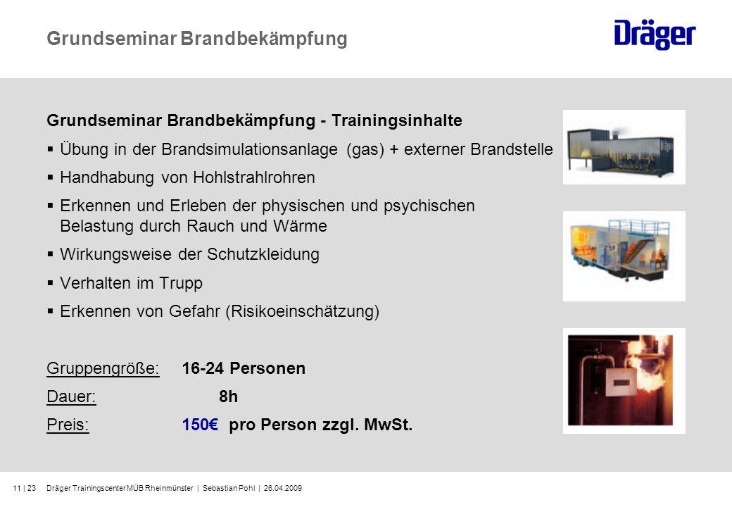 Dräger Trainingscenter MÜB Rheinmünster | Sebastian Pohl | 26.04.200911 | 23 Grundseminar Brandbekämpfung Grundseminar Brandbekämpfung - Trainingsinha