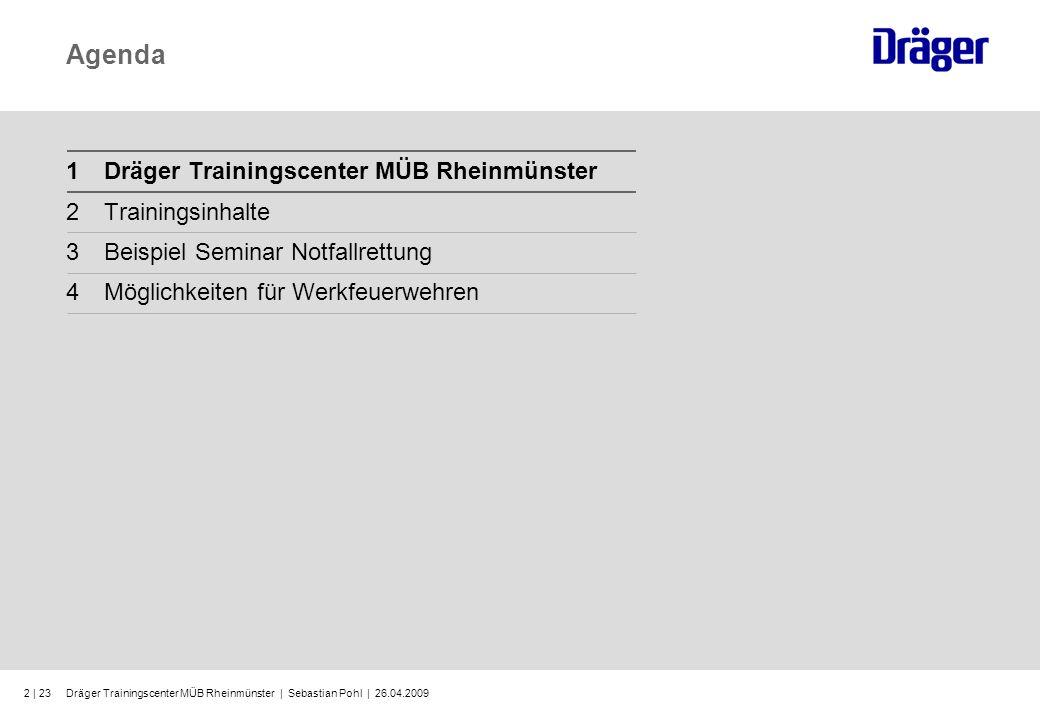 Dräger Trainingscenter MÜB Rheinmünster   Sebastian Pohl   26.04.20093   23 Dräger Trainingscenter MÜB Rheinmünster Seit 1998 Durchführung der Atemschutzausbildung des Landkreises Rastatt am Standort Rheinmünster durch den Arbeitskreis MÜB.