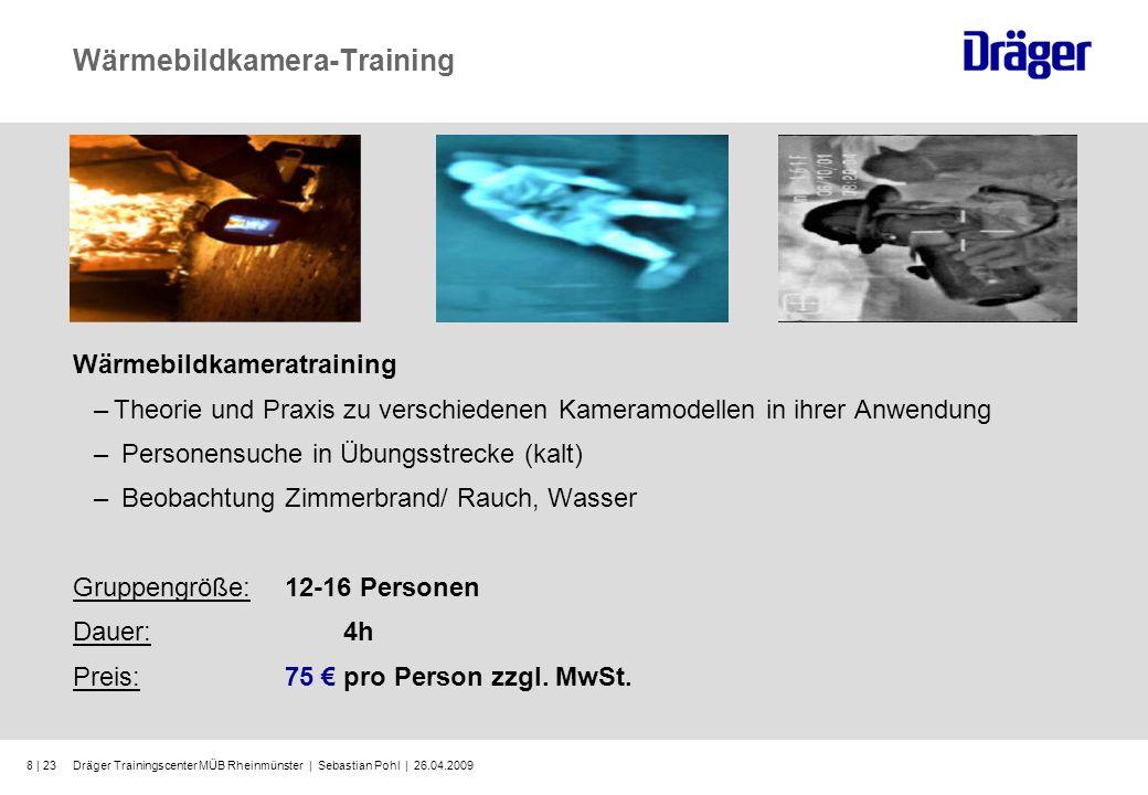 Dräger Trainingscenter MÜB Rheinmünster | Sebastian Pohl | 26.04.20098 | 23 Wärmebildkamera-Training Wärmebildkameratraining –Theorie und Praxis zu ve