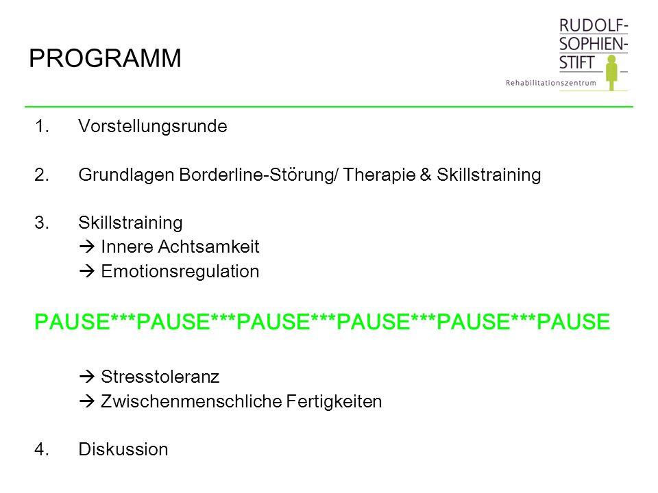 PROGRAMM 1.Vorstellungsrunde 2.Grundlagen Borderline-Störung/ Therapie & Skillstraining 3.Skillstraining Innere Achtsamkeit Emotionsregulation PAUSE**