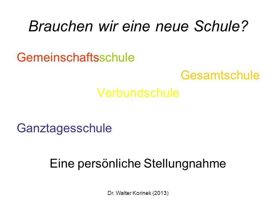 Dr. Walter Korinek (2013) Schulmodelle Eine kurze Übersicht