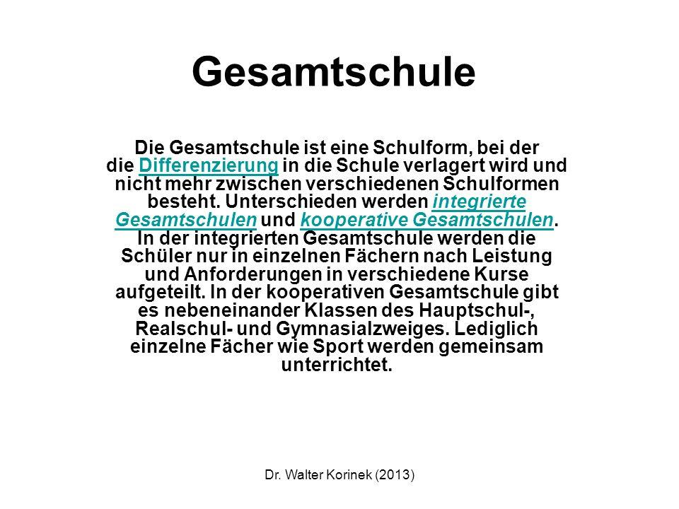 Dr.Walter Korinek (2013) Ideologische Unterrichtsphilosophie U.