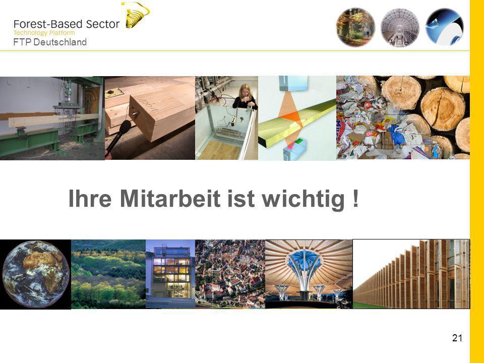 FTP Deutschland 21 Ihre Mitarbeit ist wichtig !