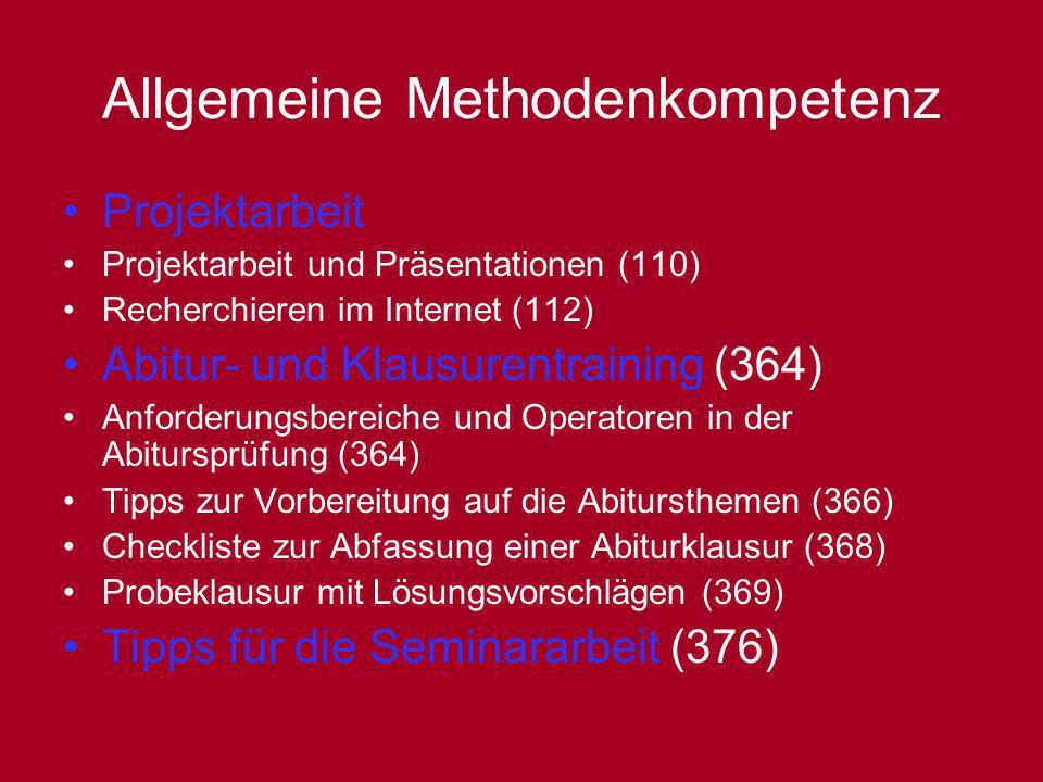Allgemeine Methodenkompetenz Projektarbeit Projektarbeit und Präsentationen (110) Recherchieren im Internet (112) Abitur- und Klausurentraining (364)