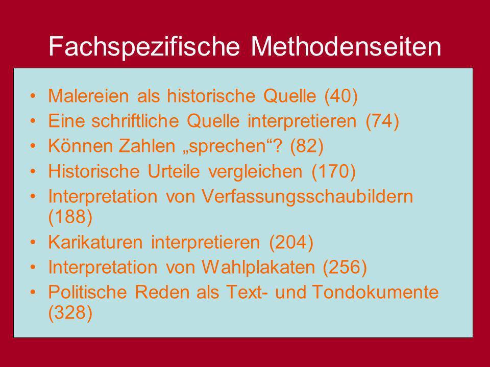 Fachspezifische Methodenseiten Malereien als historische Quelle (40) Eine schriftliche Quelle interpretieren (74) Können Zahlen sprechen? (82) Histori