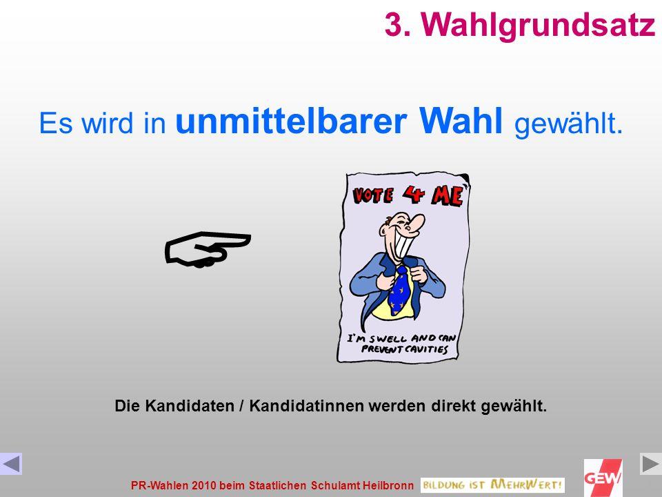 PR-Wahlen 2010 beim Staatlichen Schulamt Heilbronn13 2. Wahlgrundsatz Es wird in geheimer Wahl gewählt. Die Wahlbriefe müssen verschlossen abgegeben w