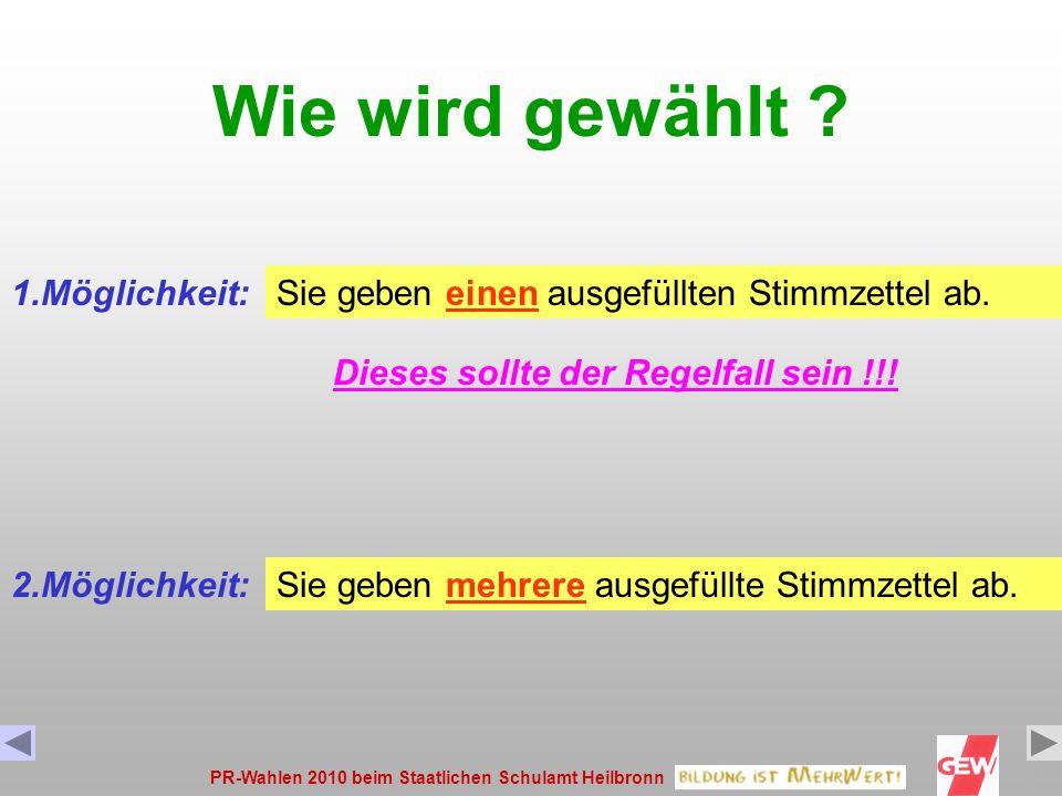 PR-Wahlen 2010 beim Staatlichen Schulamt Heilbronn6 Zahl der zu wählenden Mitglieder: Gruppe der Angestellten Gruppe der Beamten 2 Sitze 9 Sitze Haupt