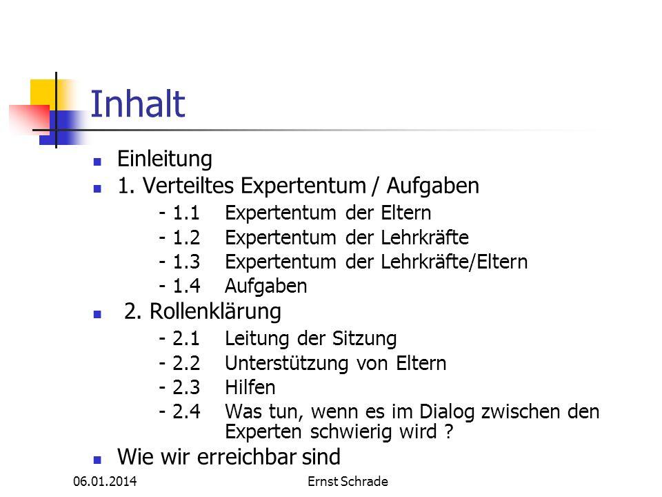 06.01.2014Ernst Schrade 2.4 Was tun, wenn es im Dialog zwischen den Experten schwierig wird .