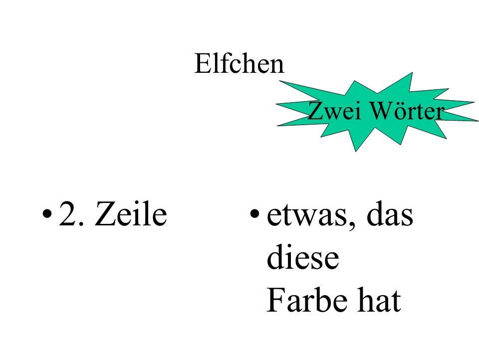 Elfchen 2. Zeileetwas, das diese Farbe hat Zwei Wörter