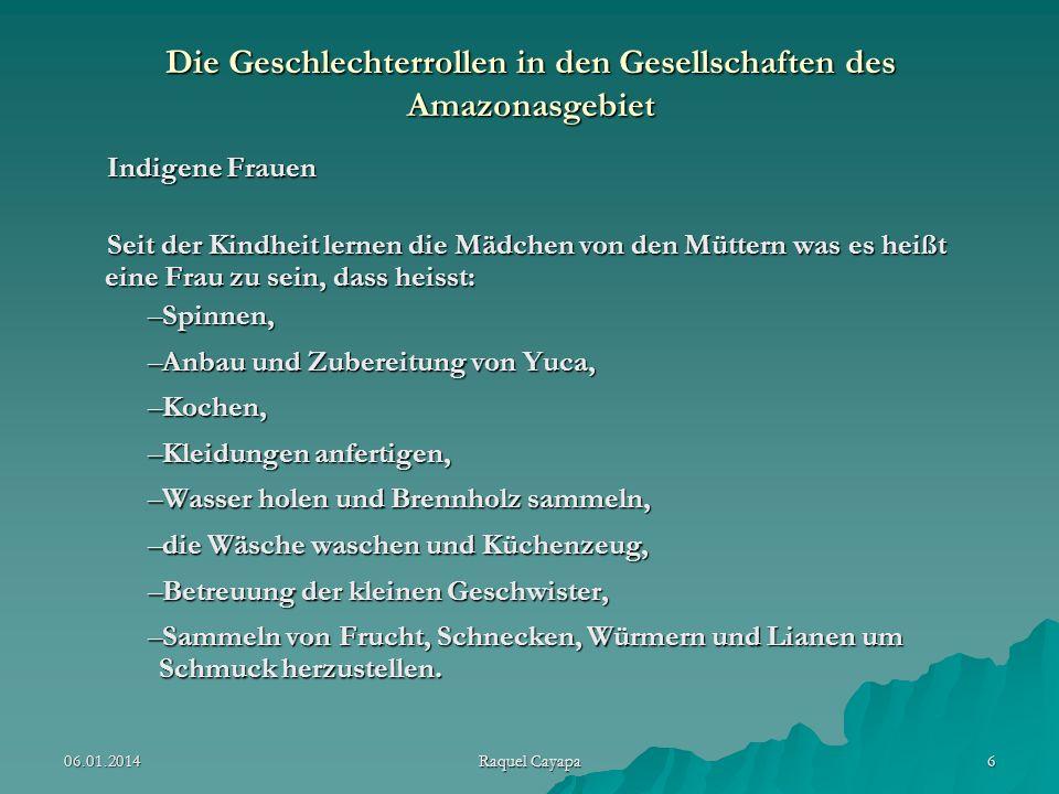 06.01.2014 Raquel Cayapa 17 Änderungen der Geschlechterrollen in Gemeinden und Organisation.