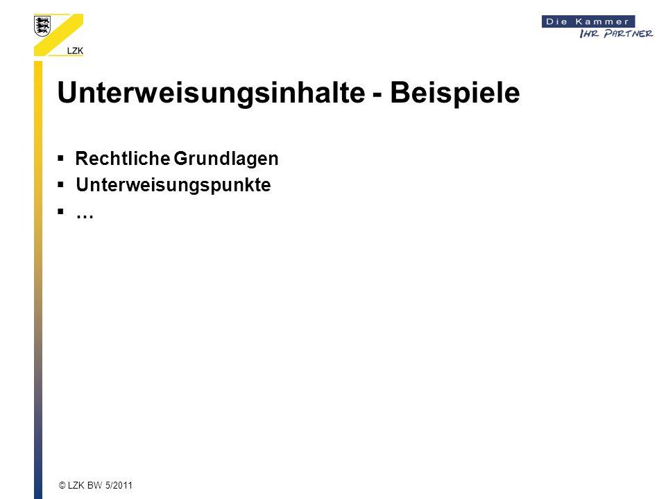 Unterweisungsinhalte - Beispiele Rechtliche Grundlagen Unterweisungspunkte … © LZK BW 5/2011