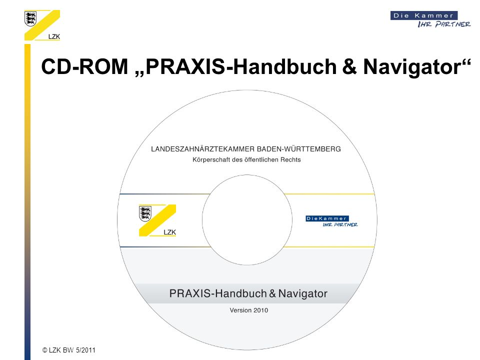 CD-ROM PRAXIS-Handbuch & Navigator © LZK BW 5/2011