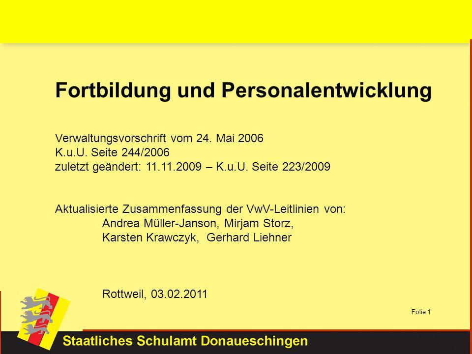 Folie 1 Fortbildung und Personalentwicklung Verwaltungsvorschrift vom 24. Mai 2006 K.u.U. Seite 244/2006 zuletzt geändert: 11.11.2009 – K.u.U. Seite 2