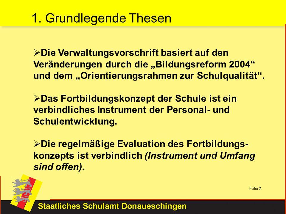 Folie 2 Die Verwaltungsvorschrift basiert auf den Veränderungen durch die Bildungsreform 2004 und dem Orientierungsrahmen zur Schulqualität. Das Fortb