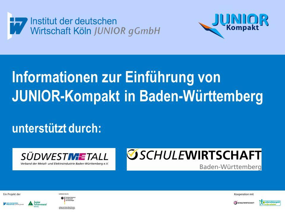 1 Informationen zur Einführung von JUNIOR-Kompakt in Baden-Württemberg unterstützt durch: