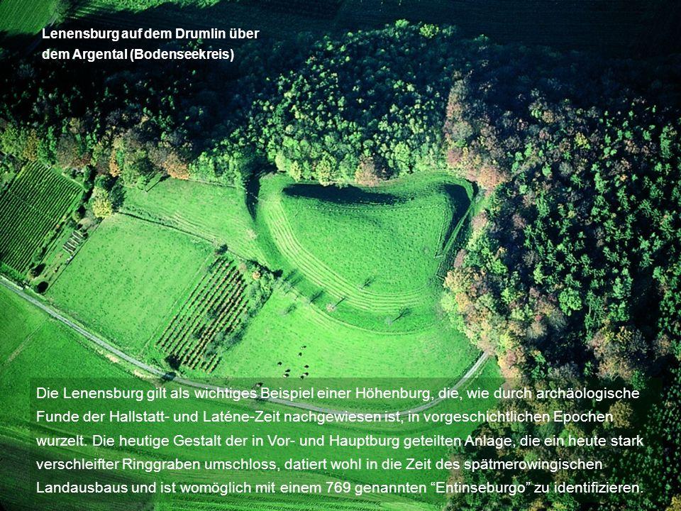 Die Lenensburg gilt als wichtiges Beispiel einer Höhenburg, die, wie durch archäologische Funde der Hallstatt- und Laténe-Zeit nachgewiesen ist, in vo